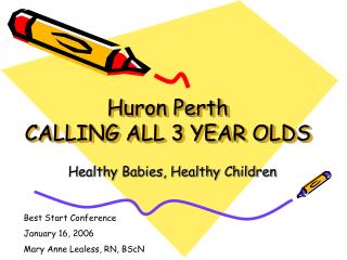 Huron Perth CALLING ALL 3 YEAR OLDS