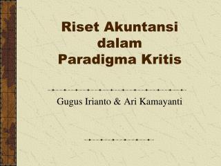 Riset Akuntansi dalam Paradigma Kritis