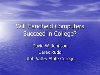 Will Handheld Computers Succeed in College?