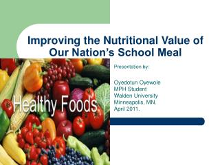 Improving the Nutritional Value of Our Nation's School Meal