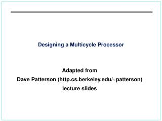 Designing a Multicycle Processor