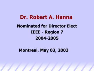 Dr. Robert A. Hanna
