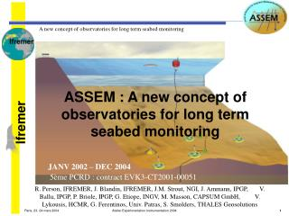 ASSEM :  A new concept of observatories for long term  seabed monitoring