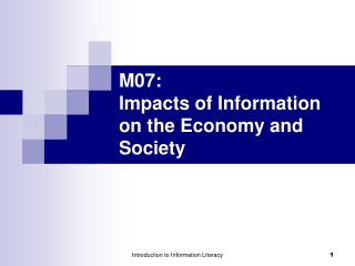 M0 7 : Impacts of Information on the Economy and Society