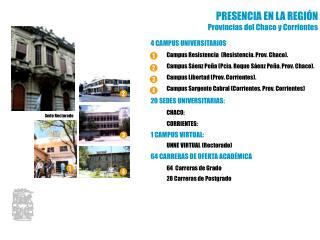 4 CAMPUS UNIVERSITARIOS  Campus Resistencia  (Resistencia. Prov. Chaco).