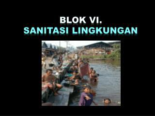Blok vi.  SANITASI LINGKUNGAN