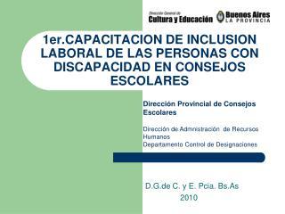 1er.CAPACITACION DE INCLUSION LABORAL DE LAS PERSONAS CON DISCAPACIDAD EN CONSEJOS ESCOLARES