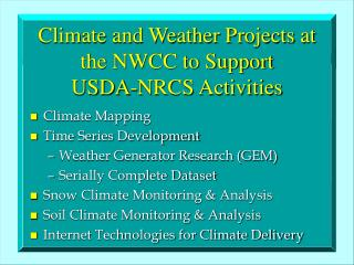 Climate and Weather Projects at the NWCC to Support  USDA-NRCS Activities
