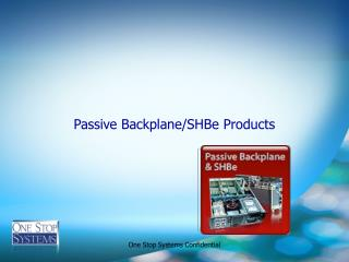 Passive Backplane/SHBe Products