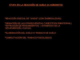ETAPA EN LA REACCIÓN DE DUELO (H.HOROWITZ )