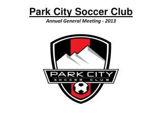 Park City Soccer Club Annual General Meeting - 2013