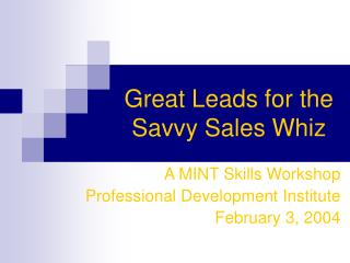 Great Leads for the Savvy Sales Whiz