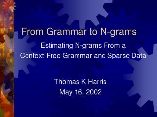From Grammar to N-grams