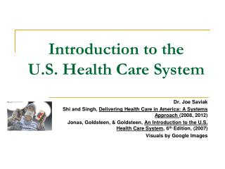 Introduction to the  U.S. Health Care System