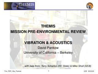 THEMIS MISSION PRE-ENVIRONMENTAL REVIEW  VIBRATION & ACOUSTICS David Pankow
