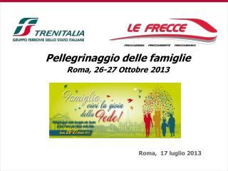 Pellegrinaggio delle famiglie Roma, 26-27 Ottobre 2013