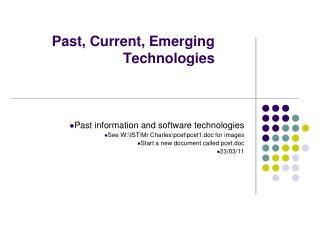 Past, Current, Emerging Technologies