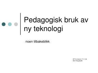 Pedagogisk bruk av ny teknologi