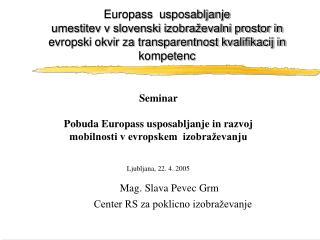 Mag. Slava Pevec Grm                  Center RS za poklicno izobraževanje