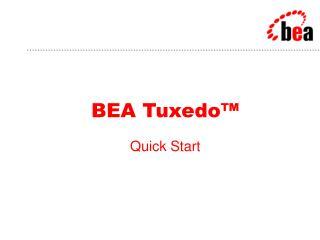 BEA Tuxedo™ Quick Start