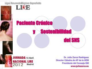 Dr. Julio Zarco Rodríguez Director Cátedra de AP de la UEM Presidente del Consejo GM