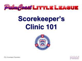 Scorekeeper's Clinic 101
