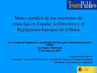 Marco jur dico de las emisiones de renta fija en Espa a: la Directiva y el Reglamento Europeo de folletos