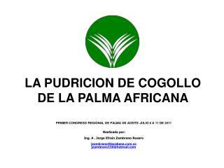 LA PUDRICION DE COGOLLO DE LA PALMA AFRICANA