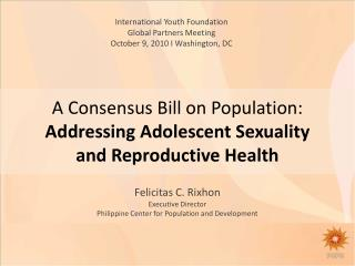 A Consensus Bill on Population: Addressing Adolescent Sexuality and Reproductive Health