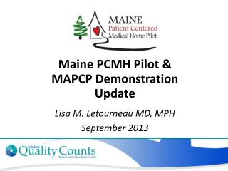 Maine PCMH Pilot &  MAPCP Demonstration Update