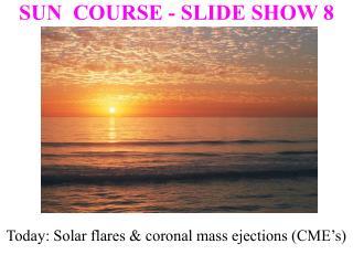 SUN  COURSE - SLIDE SHOW 8