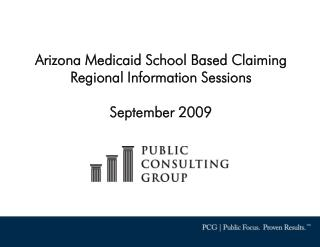 Arizona Medicaid School Based Claiming Regional Information Sessions September 2009