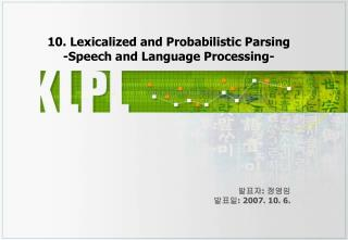 10. Lexicalized and Probabilistic Parsing -Speech and Language Processing-