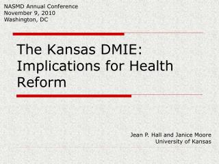 The Kansas DMIE: Implications for Health Reform