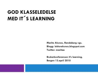 GOD KLASSELEDELSE MED IT´S LEARNING
