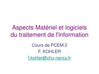 Aspects Mat�riel et logiciels  du traitement de l'information