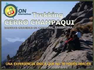Trekking CERRO CHAMPAQUI SIERRAS GRANDES DE CORDOBA, ARGENTINA