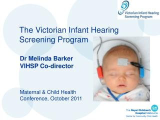 The Victorian Infant Hearing Screening Program