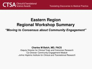 "Eastern Region Regional Workshop Summary  ""Moving to Consensus about Community Engagement"""