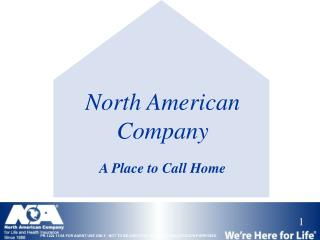 North American Company  A Place to Call Home