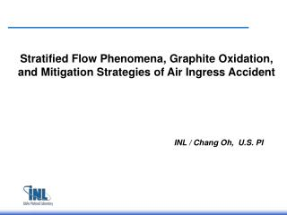 Stratified Flow Phenomena, Graphite Oxidation, and Mitigation Strategies of Air Ingress Accident