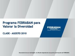 Programa FEBRABAN para Valorar la Diversidad CLADE � AGOSTO 2010