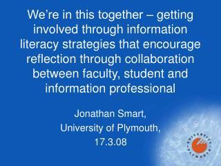 Jonathan Smart, University of Plymouth,  17.3.08