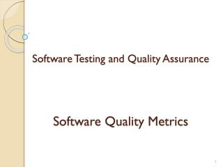Software Testing and Quality  Assurance Software Quality Metrics