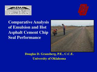 Comparative Analysis  of Emulsion and Hot  Asphalt Cement Chip  Seal Performance