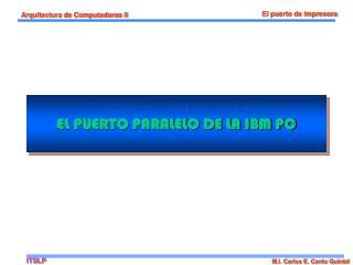 EL PUERTO PARALELO DE LA IBM PC
