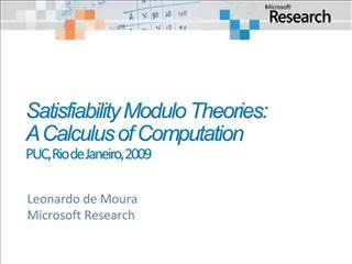 Satisfiability Modulo Theories:  A Calculus of Computation   PUC, Rio de Janeiro, 2009