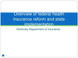 Overview of federal health insurance reform and state implementation