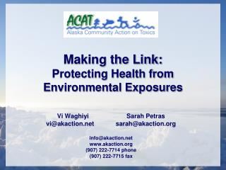 Making the Link: Protecting Health from  Environmental Exposures