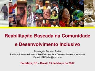 Reabilitação Baseada na Comunidade e Desenvolvimento Inclusivo Rosangela Berman Bieler